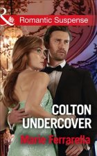 Colton Undercover (the Coltons of Shadow Creek, Book 2)