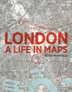 LONDON A LIFE IN MAPS NEW EDITION