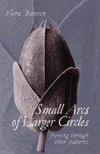 Small Arcs of Larger Circles