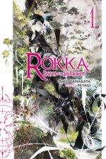 Rokka: Braves of the Six Flowers, Vol. 1 (light novel)