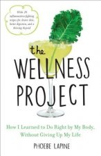The Wellness Project: A Hedonist's Guide to Making Healthier Choices