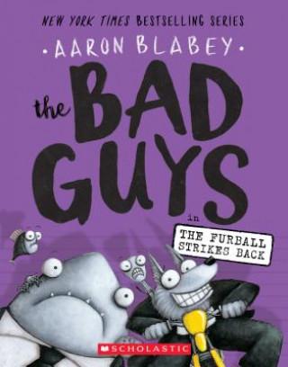 The Bad Guys in Furball Strikes Back (Bad Guys #3), Volume 3