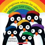Los pinguinos adoran los colores / Penguins Love Colors (Bilingual)