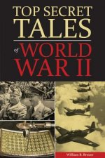 TOP SECRET TALES OF WWII