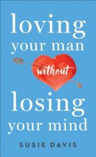 LOVING YOUR MAN W/O LOSING YOU