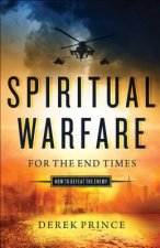 SPIRITUAL WARFARE FOR THE END