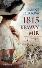 1815 Krvavý mír