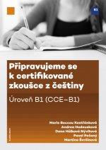 Připravujeme se k certifikované zkoušce z češtiny. Úroveň B1