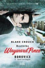 Borovice - Mestečko Wayward Pines