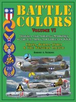 Battle Colors: Insignia and Aircraft Markings of the U.S. Army Air Forces in WWII: China-Burma-India and the Western Pacific