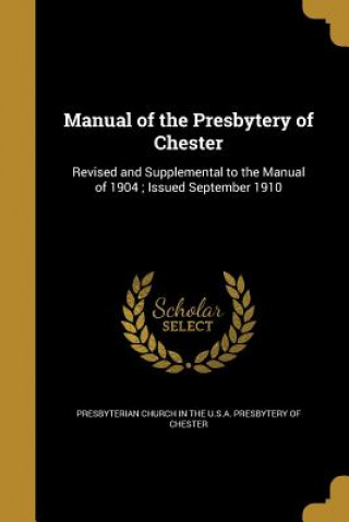 MANUAL OF THE PRESBYTERY OF CH