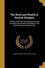 WORK & WEALTH OF AUSTRIA-HUNGA
