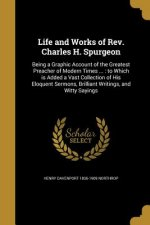 LIFE & WORKS OF REV CHARLES H