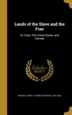 LANDS OF THE SLAVE & THE FREE
