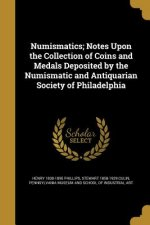NUMISMATICS NOTES UPON THE COL