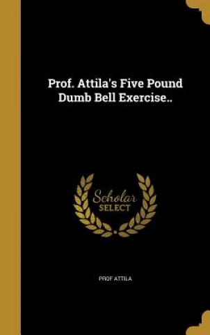 PROF ATTILAS 5 POUND DUMB BELL