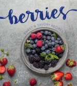 Berries: Sweet & Savory Recipes