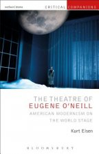 THEATRE OF EUGENE O NEILL