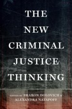 NEW CRIMINAL JUSTICE THINKING