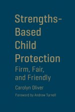 STRENGTHS-BASED CHILD PROTECTI