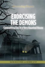 Exorcising the Demons: Combatting Evil in a Very Haunted House