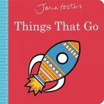 JANE FOSTERS THINGS THAT GO
