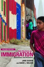 POLITICS OF IMMIGRATION (2ND E