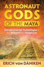 Astronaut Gods of the Maya