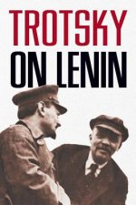 TROTSKY ON LENIN