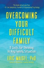 OVERCOMING YOUR DIFFICULT FAMI
