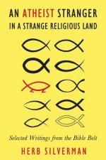 Atheist Stranger in a Strange Religious Land