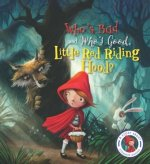 Mixed Up Fairytales: Who's Bad and Who's Good, Little Red Riding Hood?