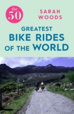 50 GREATEST BIKE RIDES OF THE