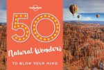50 NATURAL WONDERS TO BLOW YOU