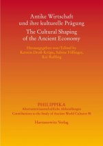 Antike Wirtschaft und ihre kulturelle Prägung - The Cultural Shaping of the Ancient Economy