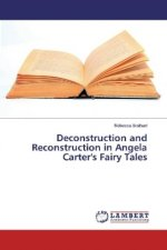 Deconstruction and Reconstruction in Angela Carter's Fairy Tales