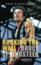 Rocking the Wall. Bruce Springsteen
