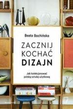 Zacznij kochac dizajn Jak kolekcjonowac polska sztuke uzytkowa