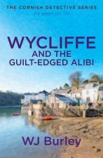 Wycliffe and the Guilt-Edged Alibi