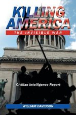 KILLING AMERICA: THE INVISIBLE WAR