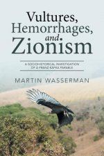Vultures, Hemorrhages, and Zionism