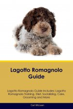 Lagotto Romagnolo Guide Lagotto Romagnolo Guide Includes