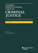 Leading Constitutional Cases on Criminal Justice - CasebookPlus