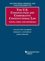 2016 Document Appendix and Case Supplement to the U.S. Constitution and Comparative Constitutional Law