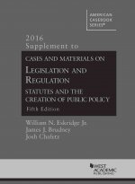 Cases and Materials on Legislation and Regulation