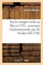 Sur le compte rendu au Roi en 1781, nouveaux eclaircissements