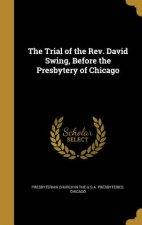 TRIAL OF THE REV DAVID SWING B