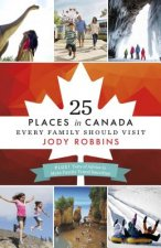 25 PLACES IN CANADA EVERY FAMI