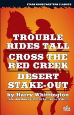 TROUBLE RIDES TALL / CROSS THE