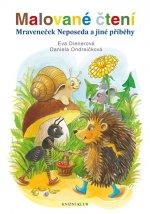 Malované čtení Mraveneček Neposeda a jiné příběhy